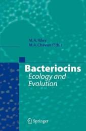 Bacteriocins: Ecology and Evolution