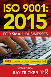 ISO 9001:2015 for Small Businesses: Edition 6