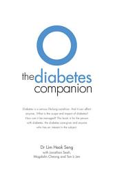 The Diabetes Companion: Diabetes is a serious life-long condition. And it can affect anyone. What is the scope and impact of diabetes? How can it be managed? This book is for the person with diabetes, the diabetes care-giver and anyone who has an interest in the subject.