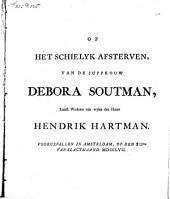 Op het schielyk afsterven, van [...] Debora Soutman, laatst weduwe van [...] Hendrik Hartman