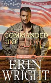 Commanded to Love: A Western Military Romance Novel (Marine Corps Cowboy Second Chance Romance)