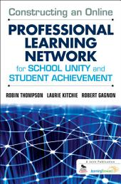 Constructing an Online Professional Learning Network for School Unity and Student Achievement