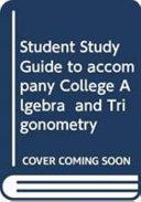 Student Study Guide to accompany College Algebra and Trigonometry PDF