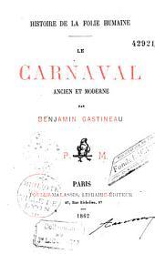 Le Carnaval ancien et moderne. Histoire de la Folie humaine