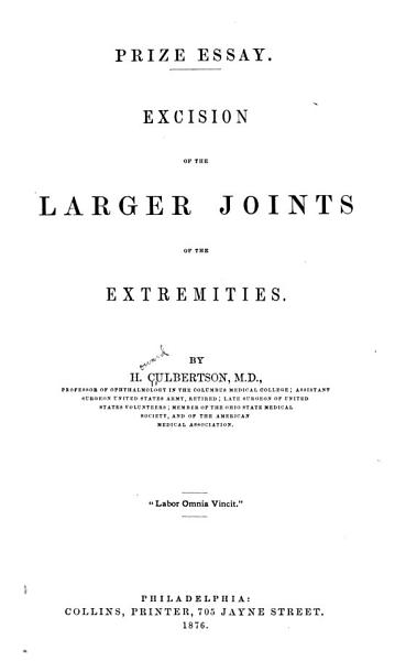 Download Prize Essay  Excision of the Larger Joints of the Extremities Book