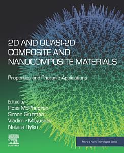 2D and Quasi 2D Composite and Nanocomposite Materials