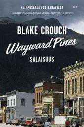 Wayward Pines: Salaisuus