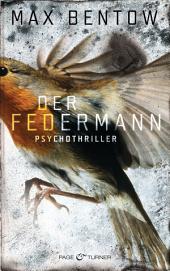 Der Federmann: Ein Fall für Nils Trojan 1 - Psychothriller