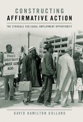 Constructing Affirmative Action Book PDF