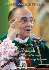 L'inedito sui Vangeli - Volume IV: Commenti ai Vangeli domenicali – Anno C – Domeniche del Tempo Ordinario