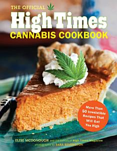 The Official High Times Cannabis Cookbook Book