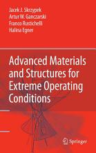 Advanced Materials and Structures for Extreme Operating Conditions PDF