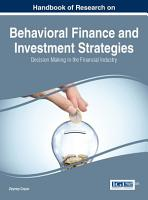 Handbook of Research on Behavioral Finance and Investment Strategies  Decision Making in the Financial Industry PDF