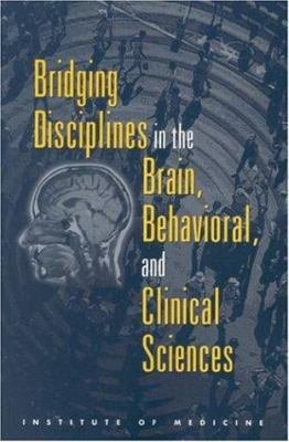 Bridging Disciplines in the Brain  Behavioral  and Clinical Sciences