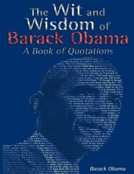 The Wit And Wisdom Of Barack Obama A Book Of Quotations Book PDF