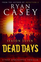Dead Days: Season Seven