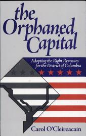 The Orphaned Capital: Adopting the Right Revenues for the District of Columbia