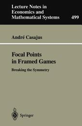 Focal Points in Framed Games: Breaking the Symmetry