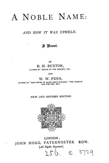 A noble name  by B H  Buxton and W W  Fenn  With other stories by W W  Fenn PDF