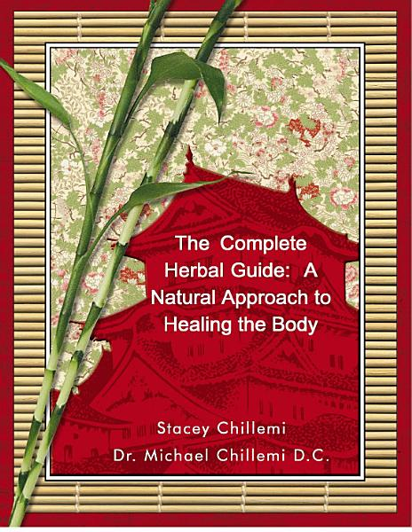 Download The Complete Herbal Guide  A Natural Approach to Healing the Body Book