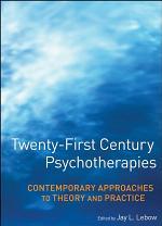 Twenty-First Century Psychotherapies
