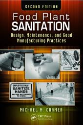 Food Plant Sanitation: Design, Maintenance, and Good Manufacturing Practices, Second Edition, Edition 2