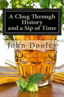 A Chug Through Time and a Sip Through History