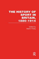 The History of Sport in Britain, 1880-1914: Sport, education, and improvement