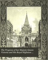 The Progress of Her Majesty Queen Victoria and His Royal Highness Prince Albert  to Burghley House  Northamptonshire  November MDCCCXLIV  PDF