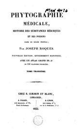 Phytographie médicale, histoire des substances héroïques et des poisons: Volume3