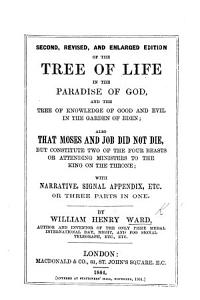 The Tree of Life  in the Paradise of God  And the Tree of Knowledge of Good and Evil in the Garden of Eden  etc