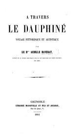 À travers le Dauphiné, voyage pittoresque et artistique
