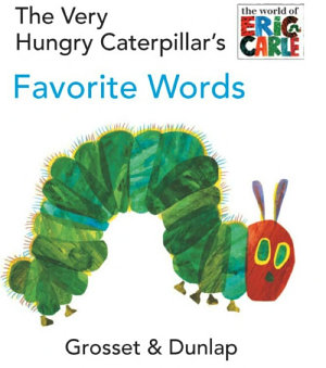 The Very Hungry Caterpillar s Favorite Words
