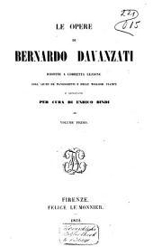 Le opere di Bernardo Davanzati: Volume 1