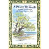 A Place to Walk: A Naturalist's Journal of the Lake Ontario Waterfront