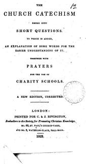 The Church catechism broke into short questions. To which are added, prayers for the charity-schools: Volume 12
