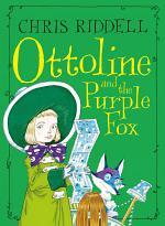 Ottoline and the Purple Fox: Book 4