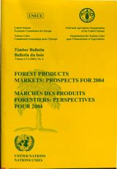 Timber Bulletin: Forest Products Markets - Prospects For 2004