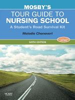 Mosby s Tour Guide to Nursing School   E Book PDF