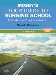 Mosby S Tour Guide To Nursing School E Book Book PDF