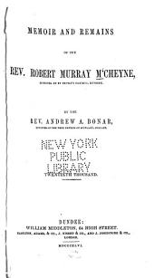 Memoir and Remains of the Rev. Robert Murray M'Cheyne: Minister of St. Peter's Church, Dundee