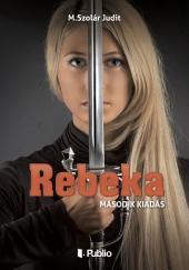 Rebeka: Történelmi regény