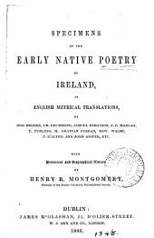 Specimens of the early native poetry of Ireland, in English metrical translations. With notices by H.R. Montgomery