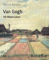 Van Gogh: 99 Watercolors