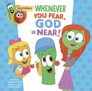 VeggieTales  Whenever You Fear  God Is Near  a Digital Pop Up Book Book