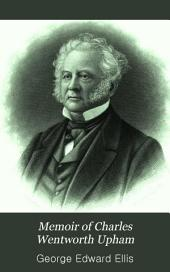 Memoir of Charles Wentworth Upham