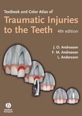Textbook and Color Atlas of Traumatic Injuries to the Teeth: Edition 4