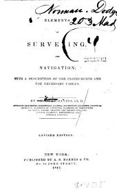 Elements of Surveying and Navigation: With a Description of the Instruments and the Necessary Tables