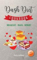 Dash Diet - Breakfast Snack and Dessert Recipes