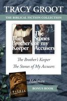 The Tracy Groot Biblical Fiction Collection  The Brother s Keeper   The Stones of My Accusers   Madman PDF